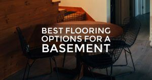 Best Flooring Options for Basements
