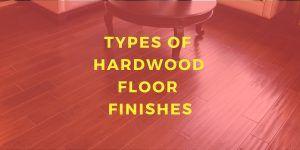 Types of Hardwood Flooring Finishes