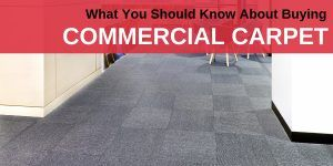 What You Should Know About Buying Commercial Carpet