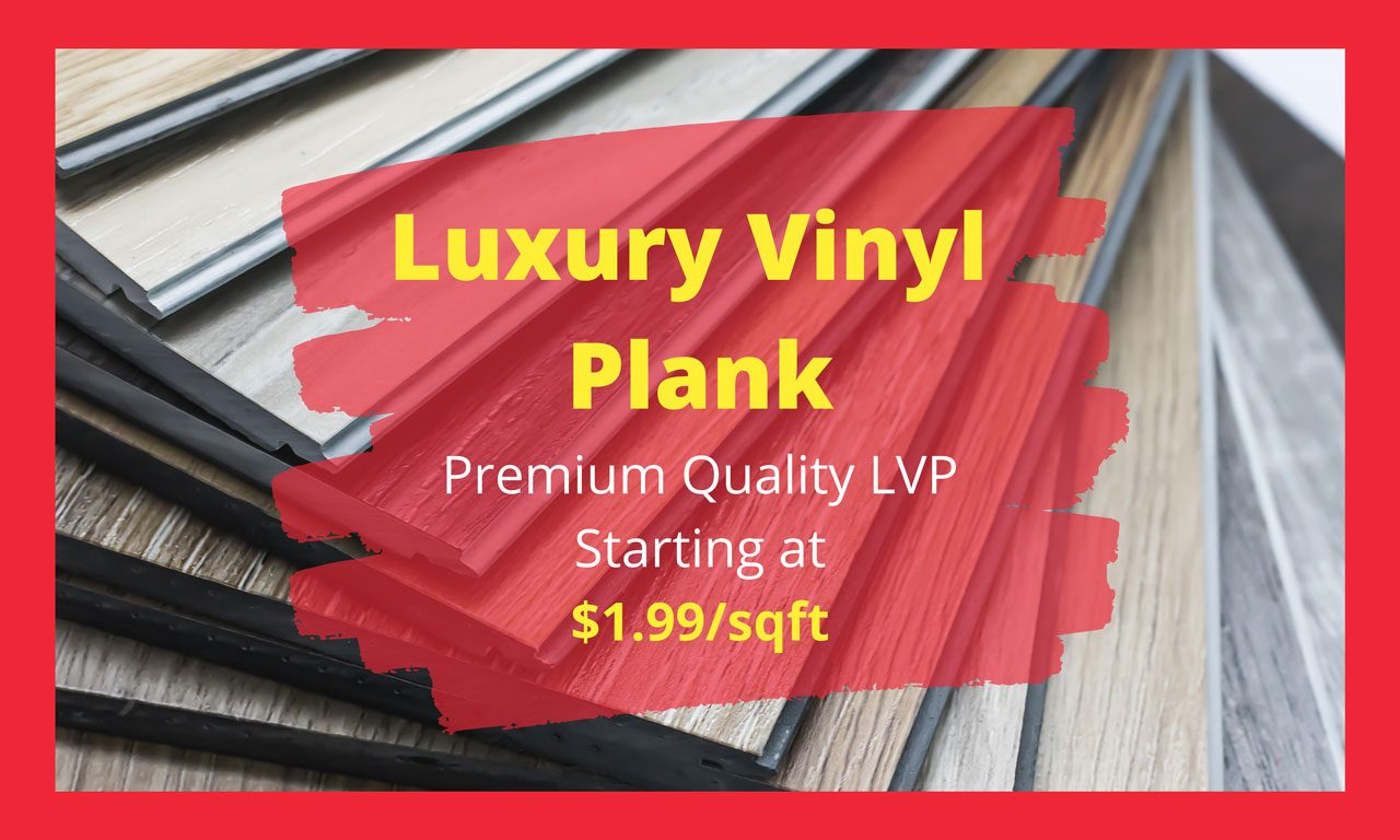 Luxury Vinyl Plank starting at 1.99/sqft