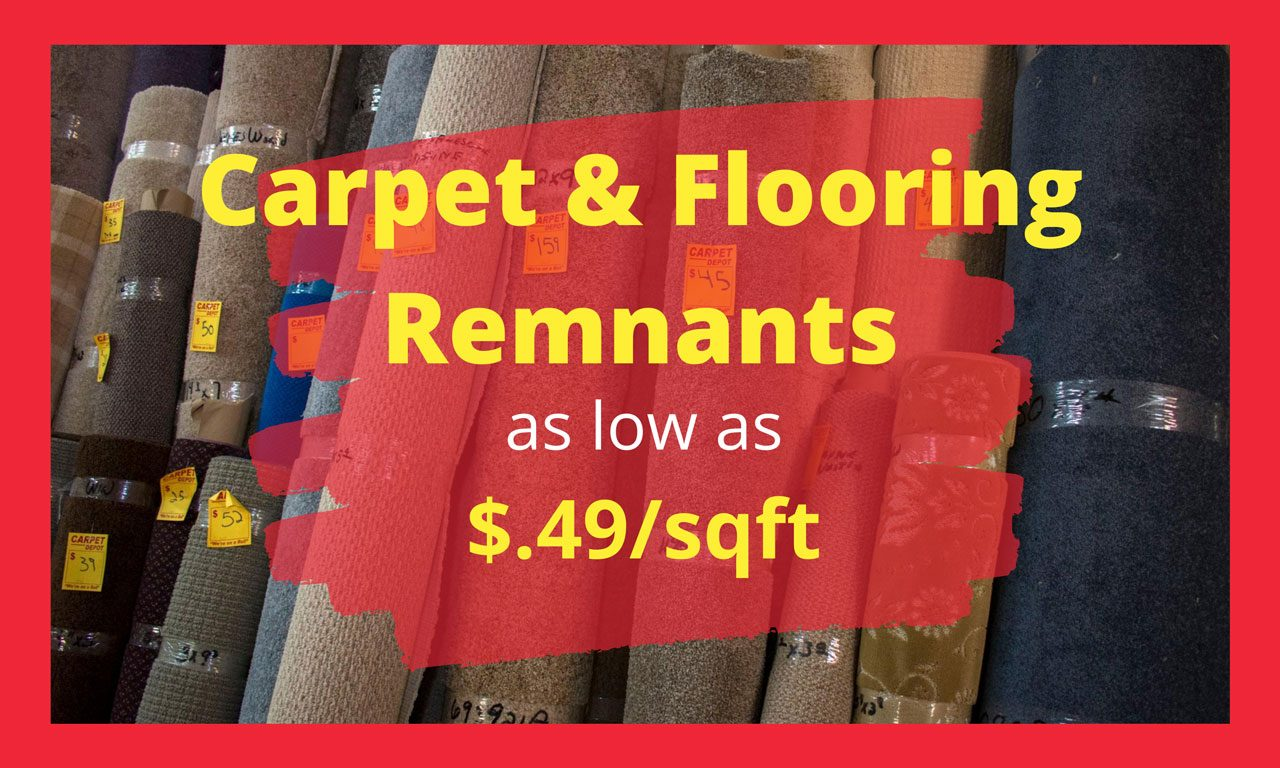 Carpet & Flooring Remnants as low as $.49/sqft